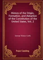 도서 이미지 - History of the Origin, Formation, and Adoption of the Constitution of the United States, Vol. 2