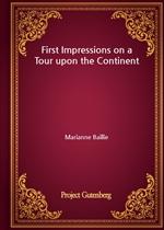도서 이미지 - First Impressions on a Tour upon the Continent