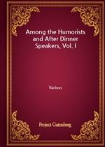 도서 이미지 - Among the Humorists and After Dinner Speakers, Vol. I