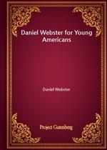 도서 이미지 - Daniel Webster for Young Americans