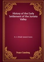 도서 이미지 - History of the Early Settlement of the Juniata Valley