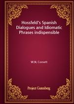 도서 이미지 - Hossfeld's Spanish Dialogues and Idiomatic Phrases indispensible