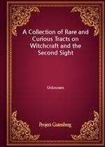 도서 이미지 - A Collection of Rare and Curious Tracts on Witchcraft and the Second Sight