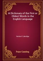 도서 이미지 - A Dictionary of the First or Oldest Words in the English Language