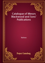 도서 이미지 - Catalogue of Messrs Blackwood and Sons' Publications