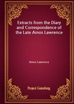 도서 이미지 - Extracts from the Diary and Correspondence of the Late Amos Lawrence