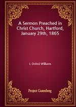 도서 이미지 - A Sermon Preached in Christ Church, Hartford, January 29th, 1865