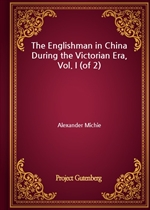 도서 이미지 - The Englishman in China During the Victorian Era, Vol. I (of 2)