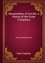 도서 이미지 - Assassination of Lincoln: a History of the Great Conspiracy
