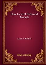 도서 이미지 - How to Stuff Birds and Animals
