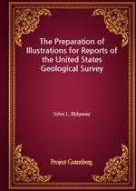 도서 이미지 - The Preparation of Illustrations for Reports of the United States Geological Survey