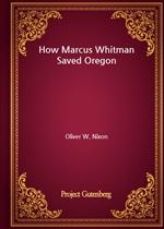 도서 이미지 - How Marcus Whitman Saved Oregon