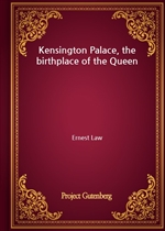 도서 이미지 - Kensington Palace, the birthplace of the Queen
