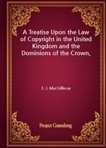 도서 이미지 - A Treatise Upon the Law of Copyright in the United Kingdom and the Dominions of the Crown,