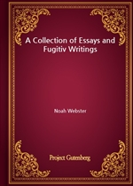 도서 이미지 - A Collection of Essays and Fugitiv Writings