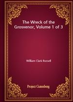 도서 이미지 - The Wreck of the Grosvenor, Volume 1 of 3