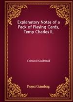 도서 이미지 - Explanatory Notes of a Pack of Playing Cards, Temp Charles II.