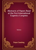 도서 이미지 - Abstracts of Papers Read at the First International Eugenics Congress