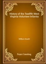 도서 이미지 - History of the Twelfth West Virginia Volunteer Infantry