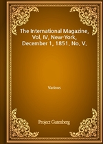 도서 이미지 - The International Magazine, Vol. IV. New-York, December 1, 1851. No. V.