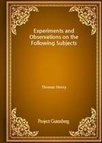 도서 이미지 - Experiments and Observations on the Following Subjects