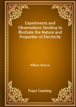 도서 이미지 - Experiments and Observations Tending to Illustrate the Nature and Properties of Electricity