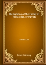 도서 이미지 - Illustrations of the Family of Psittacidæ, or Parrots
