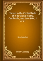 도서 이미지 - Travels in the Central Parts of Indo-China (Siam), Cambodia, and Laos (Vol. 1 of 2)