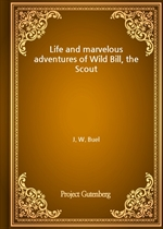 도서 이미지 - Life and marvelous adventures of Wild Bill, the Scout