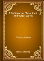 도서 이미지 - A Dictionary of Slang, Cant, and Vulgar Words
