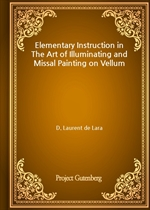 도서 이미지 - Elementary Instruction in The Art of Illuminating and Missal Painting on Vellum