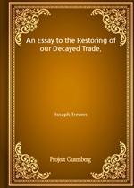 도서 이미지 - An Essay to the Restoring of our Decayed Trade.