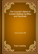 도서 이미지 - The Country's Need of Greater Railway Facilities and Terminals