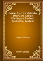 도서 이미지 - Greater Greece and Greater Britain; and George Washington the Great Expander of England