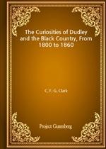 도서 이미지 - The Curiosities of Dudley and the Black Country, From 1800 to 1860