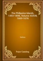도서 이미지 - The Philippine Islands, 1493-1898, Volume XXXVII, 1669-1676