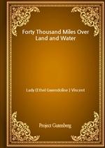 도서 이미지 - Forty Thousand Miles Over Land and Water