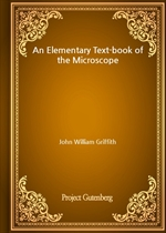 도서 이미지 - An Elementary Text-book of the Microscope