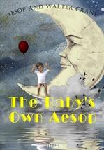 도서 이미지 - 아이를 위한 이솝 우화 이야기 The Baby's Own Aesop (영어 원서 읽기: 일러스트 삽입)
