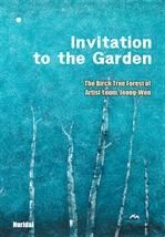 도서 이미지 - Invitation to the Garden (The Birch Tree Forest of Artist Youm, Jeong-Won)