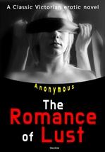 도서 이미지 - 쾌락의 로맨스 The Romance of Lust (영어 원서 읽기: Erotic Novel)