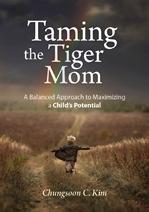도서 이미지 - Taming the Tiger Mom: A Balanced Approach to Maximizing a Child's Potential