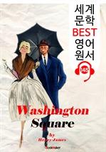 도서 이미지 - 워싱턴 스퀘어 Washington Square (세계 문학 BEST 영어 원서 145) - 원어민 음성 낭독!
