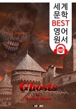 도서 이미지 - 유령 Ghosts (세계 문학 BEST 영어 원서 165) - 원어민 음성 낭독!