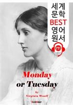 도서 이미지 - 월요일 혹은 화요일 Monday or Tuesday (세계 문학 BEST 영어 원서 171) - 원어민 음성 낭독!