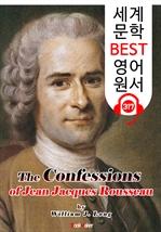 도서 이미지 - 장 자크 루소의 '고백록' The Confessions of Jean Jacques Rousseau (세계 문학 BEST 영어 원서 317) - 원어민 음성 낭독