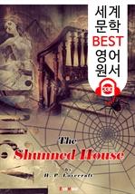도서 이미지 - 모두 피해가는 집 The Shunned House (세계 문학 BEST 영어 원서 330) - 원어민 음성 낭독