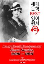 도서 이미지 - [빨강머리 앤 작가] '몽고메리' 단편 모음집 1 (1896~1901) : 세계 문학 BEST 영어 원서 383 - 원어민 음성 낭독