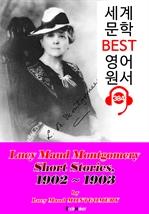도서 이미지 - [빨강머리 앤 작가] '몽고메리' 단편 모음집 2 (1902~1903) : 세계 문학 BEST 영어 원서 384 - 원어민 음성 낭독