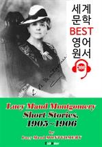 도서 이미지 - [빨강머리 앤 작가] '몽고메리' 단편 모음집 4 (1905~1906) : 세계 문학 BEST 영어 원서 386 - 원어민 음성 낭독